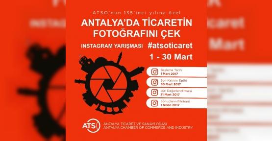 """ATSO'dan """"Antalya'da Ticaretin Fotoğrafını Çek"""" konulu fotoğraf yarışması"""