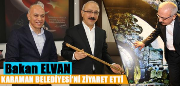 Bakan Elvan'dan , Karaman Belediyesi'ne ziyaret