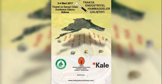 Edirne'de 'Endüstriyel Hammadde' çalıştayı