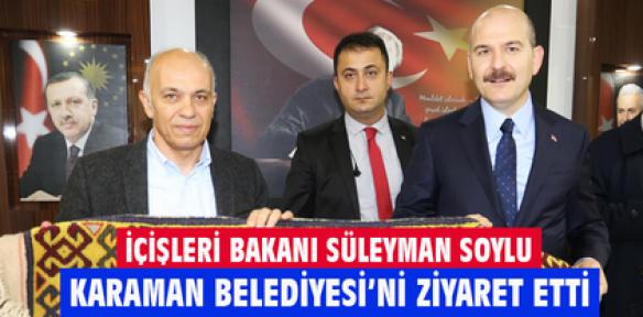 İçişleri Bakanı Soylu, Karaman'da Belediyeyi Ziyaret Etti