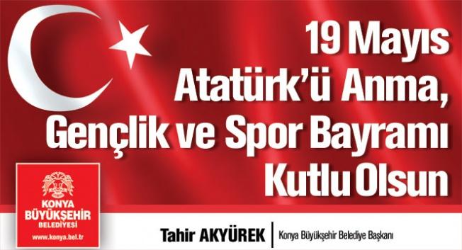 Başkan Tahir Akyürek'in 19 Mayıs mesajı