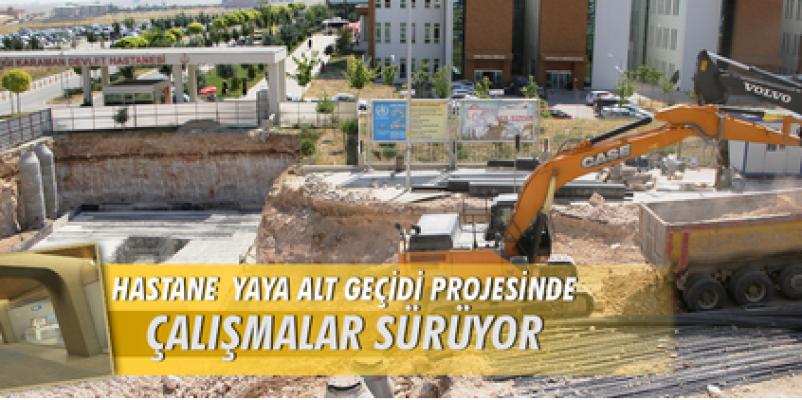 Karaman'da Hastane Alt Geçidi Projesi'nde çalışmalara devam