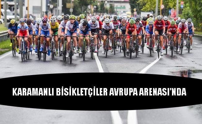KARAMANLI BİSİKLETÇİLER AVRUPA ARENASI'NDA