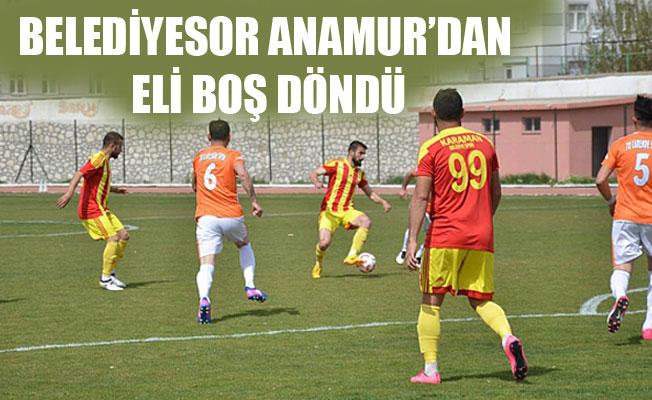 BELEDİYESOR ANAMUR'DAN ELİ BOŞ DÖNDÜ