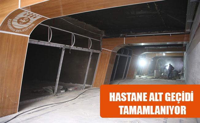 HASTANE ALT GEÇİDİ TAMAMLANIYOR