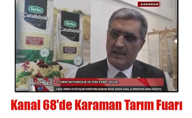 Kanal 68'de Karaman Tarım Fuarı