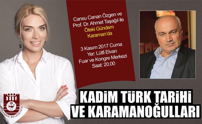 ÖTEKİ GÜNDEM KARAMAN'A GELİYOR