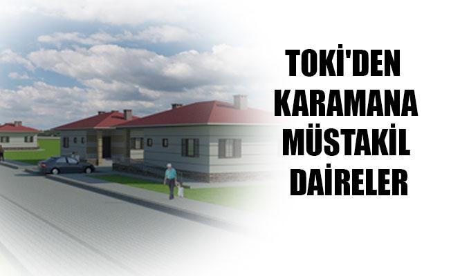 TOKİ'DEN  KARAMANA MÜSTAKİL DAİRELER