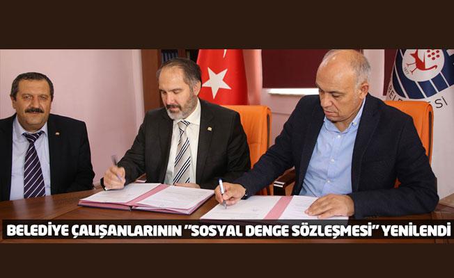 """BELEDİYE ÇALIŞANLARININ """"SOSYAL DENGE SÖZLEŞMESİ"""" YENİLENDİ"""