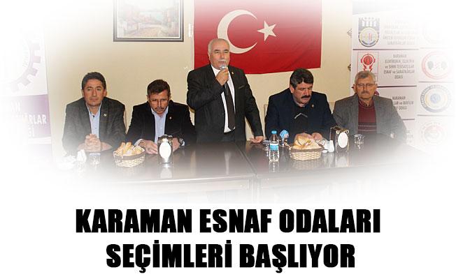 KARAMAN ESNAF ODALARI SEÇİMLERİ BAŞLIYOR