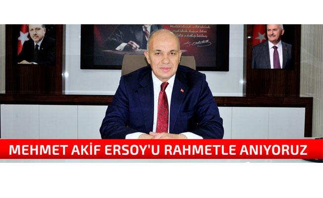 MEHMET AKİF ERSOY'U RAHMETLE ANIYORUZ