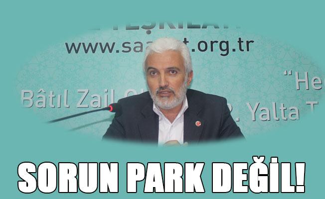 SORUN PARK DEĞİL!