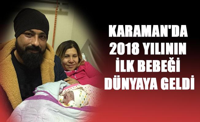 KARAMAN'DA 2018 YILININ İLK BEBEĞİ DÜNYAYA GELDİ