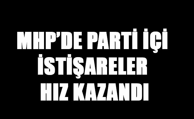 MHP'DE PARTİ İÇİ İSTİŞARELER HIZ KAZANDI