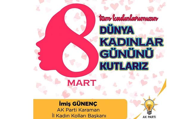 AK Parti Karaman İl Kadın Kolları Başkanı İmiş GÜNENÇ 8 Mart Dünya Kadınlar Günü Basın Açıklaması;