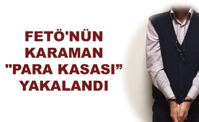 """FETÖ'NÜN KARAMAN """"PARA KASASI"""" YAKALANDI"""