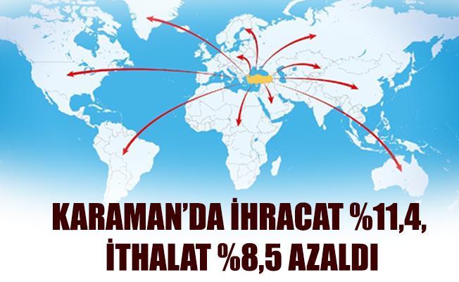 KARAMAN'DA İHRACAT %11,4, İTHALAT %8,5 AZALDI