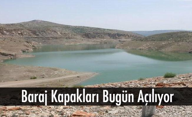 Baraj Kapakları Bugün Açılıyor