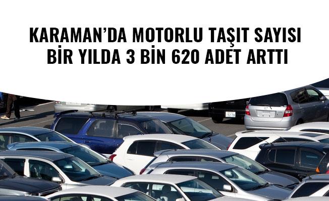 KARAMAN'DA MOTORLU TAŞIT SAYISI BİR YILDA 3 BİN 620 ADET ARTTI