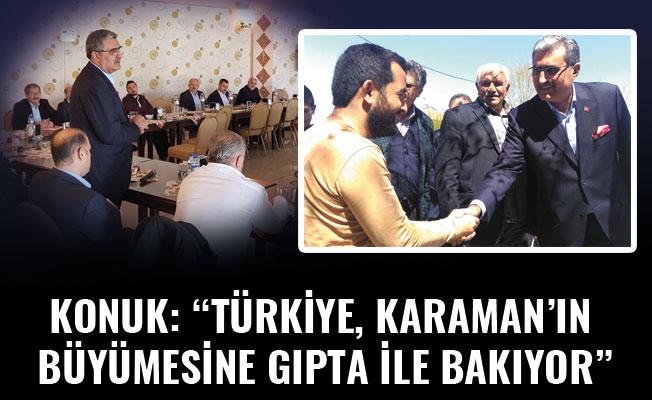"""KONUK: """"TÜRKİYE, KARAMAN'IN BÜYÜMESİNE GIPTA İLE BAKIYOR"""""""