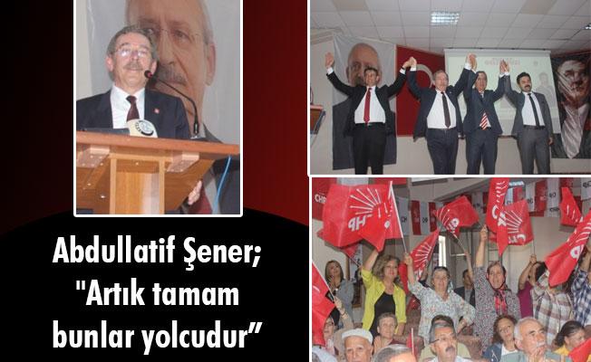 """Abdullatif Şener; """"Artık tamam bunlar yolcudur"""""""