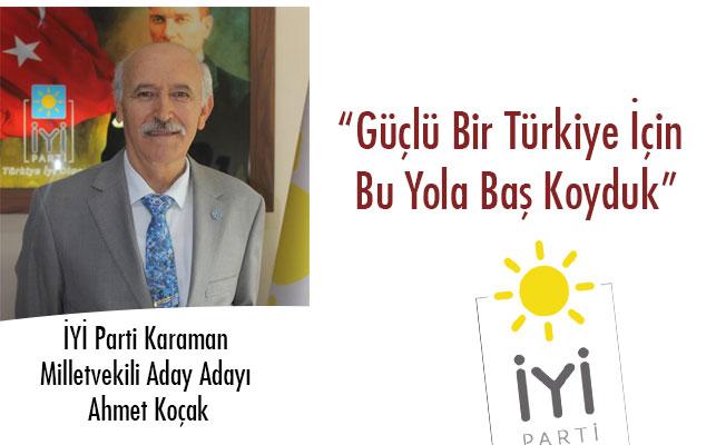 """""""Güçlü Bir Türkiye İçin Bu Yola Baş Koyduk"""""""