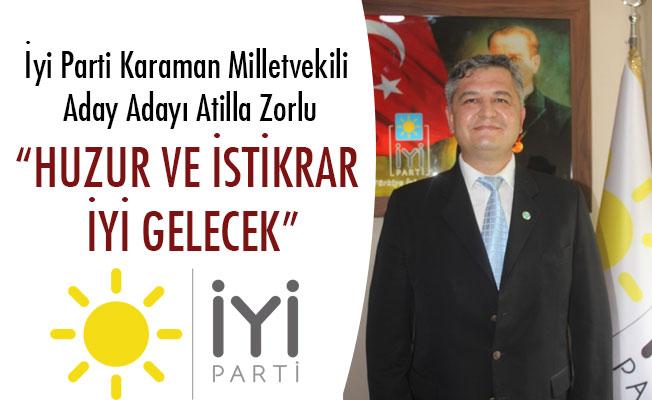 """""""HUZUR VE İSTİKRAR İYİ GELECEK"""""""