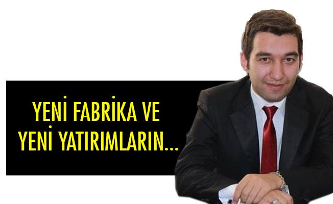 YENİ FABRİKA VE YENİ YATIRIMLARIN...