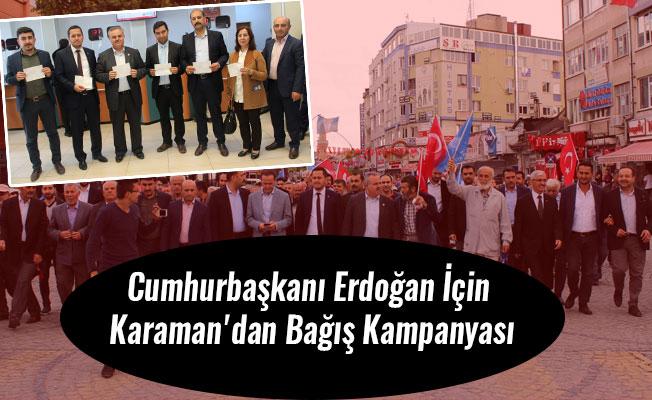 Cumhurbaşkanı Erdoğan İçin Karaman'dan Bağış Kampanyası