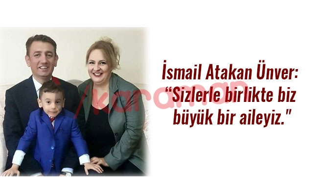"""İsmail Atakan Ünver: """"Sizlerle birlikte biz büyük bir aileyiz."""""""
