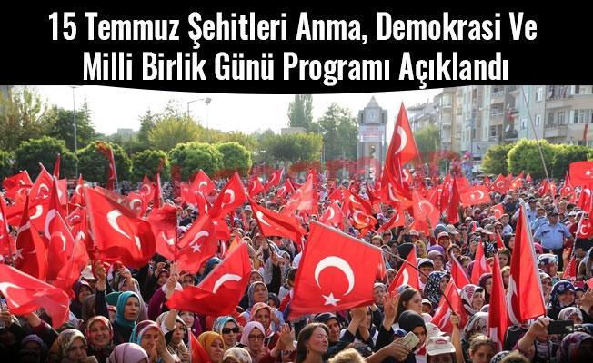 15 Temmuz Şehitleri Anma, Demokrasi Ve Milli Birlik Günü Programı Açıklandı
