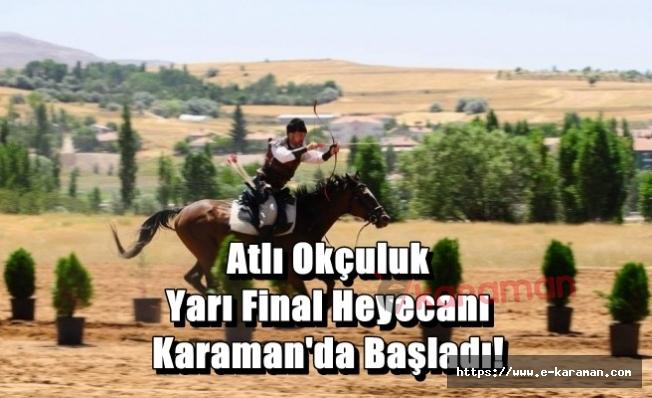 Atlı Okçuluk Yarı Final Heyecanı Karaman'da Başladı