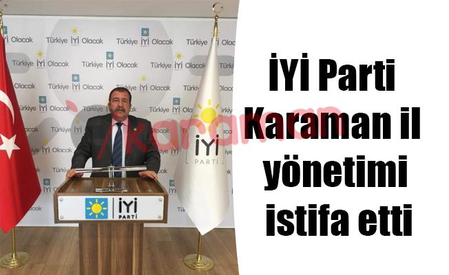 İYİ Parti Karaman il yönetimi istifa etti