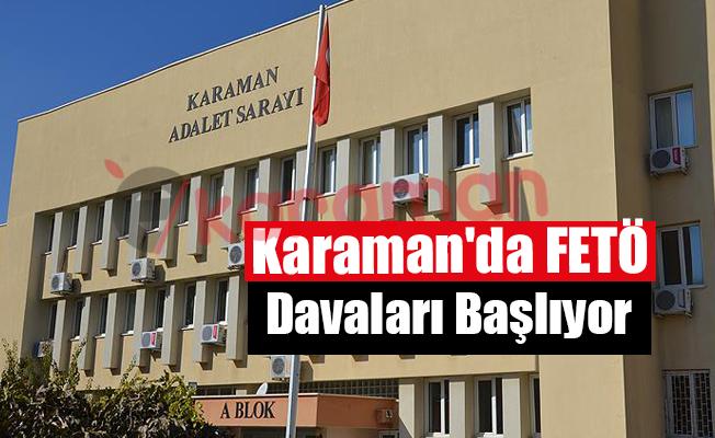Karaman'da FETÖ Davaları Başlıyor