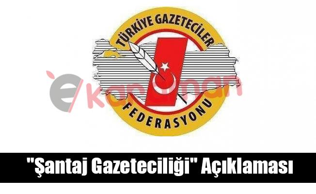"""""""Şantaj Gazeteciliği"""" Açıklaması"""