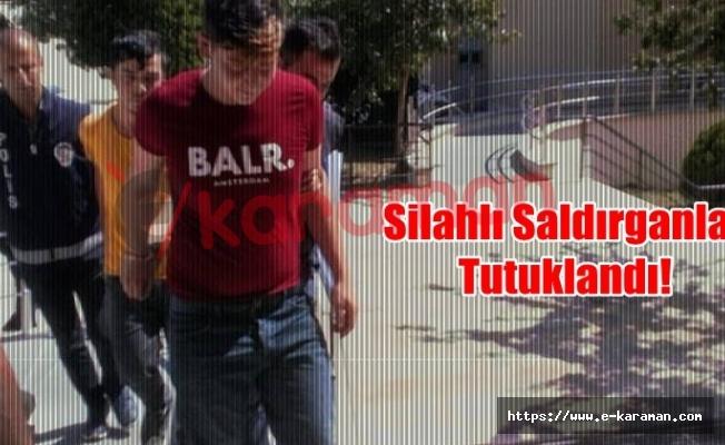 Silahlı Saldırganlar Tutuklandı!