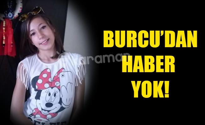 BURCU'DAN HABER YOK!