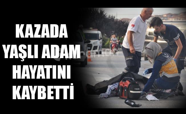 KAZADA YAŞLI ADAM HAYATINI KAYBETTİ
