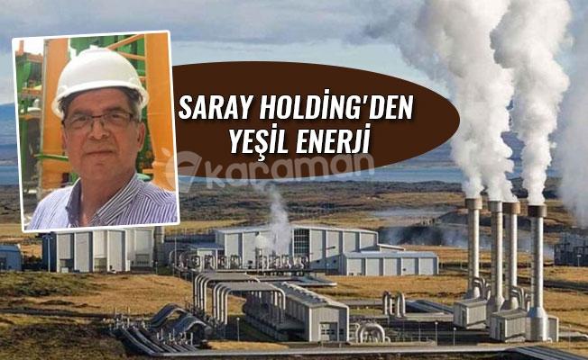 SARAY HOLDİNG'DEN YEŞİL ENERJİ