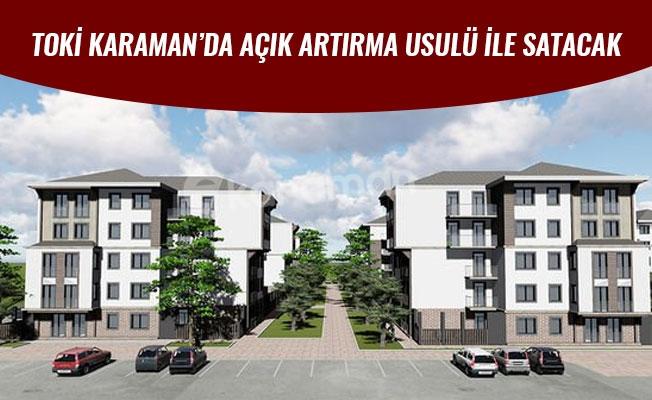 TOKİ KARAMAN'DA AÇIK ARTIRMA USULÜ İLE SATACAK