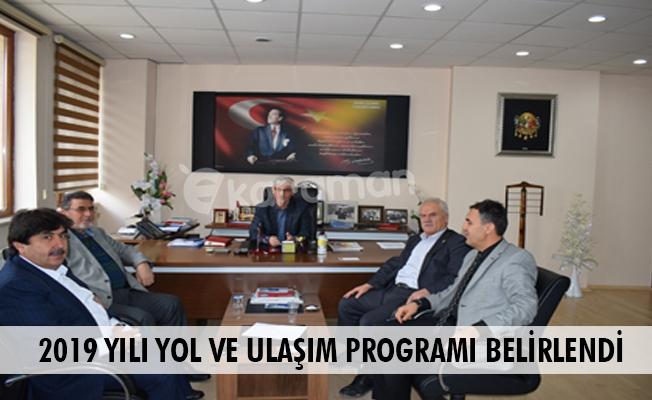 2019 YILI YOL VE ULAŞIM PROGRAMI BELİRLENDİ