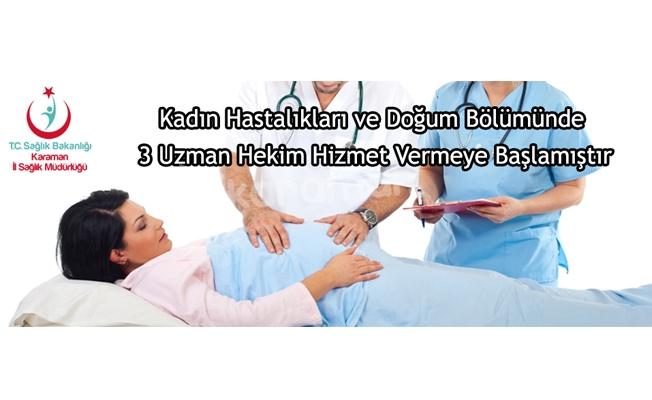 Kadın Hastalıkları ve Doğum Bölümünde 3 Uzman Hekim Hizmet Vermeye Başlamıştır