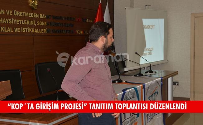 """""""KOP´TA GİRİŞİM PROJESİ"""" TANITIM TOPLANTISI DÜZENLENDİ"""