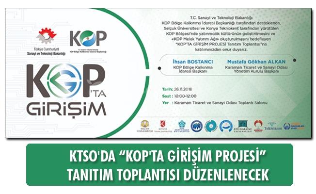 """KTSO'DA """"KOP'TA GİRİŞİM PROJESİ"""" TANITIM TOPLANTISI DÜZENLENECEK"""