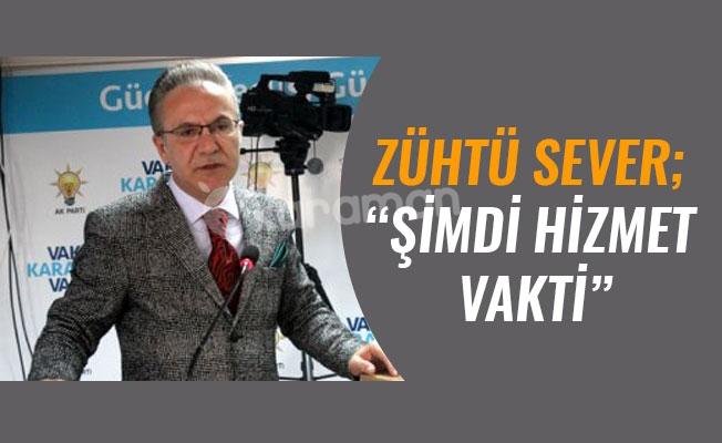 """ZÜHTÜ SEVER; """"ŞİMDİ HİZMET VAKTİ"""""""