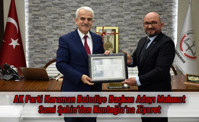 AK Parti Karaman Belediye Başkan Adayı Mahmut Sami Şahin'den Kuntoğlu'na Ziyaret