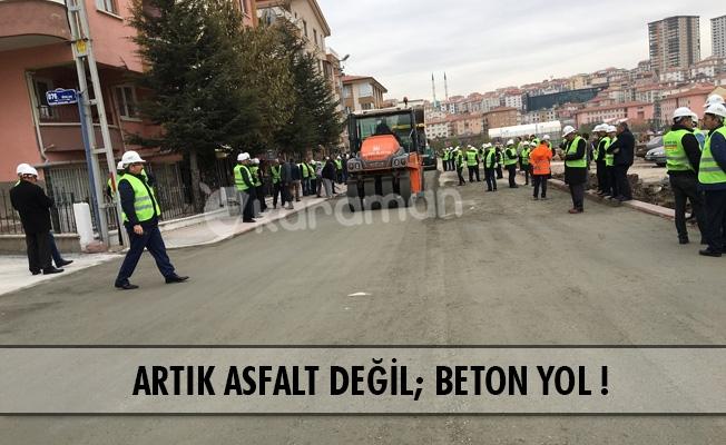 ARTIK ASFALT DEĞİL; BETON YOL !