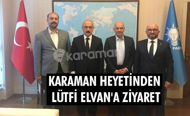 KARAMAN HEYETİNDEN LÜTFİ ELVAN'A ZİYARET