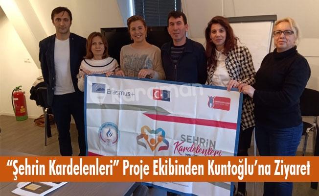 """""""Şehrin Kardelenleri"""" Proje Ekibinden Kuntoğlu'na Ziyaret"""