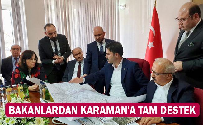 BAKANLARDAN KARAMAN'A TAM DESTEK